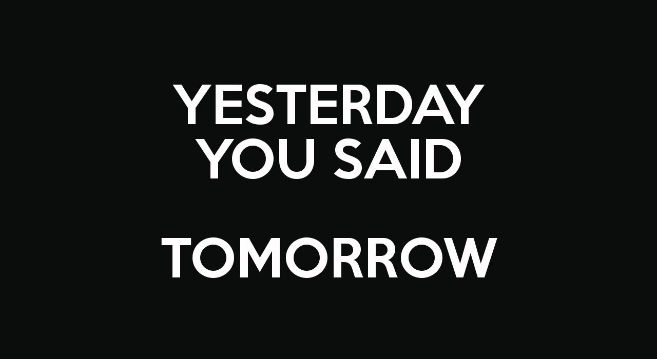 yesterday-you-said-tomorrow--17